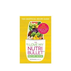 I Love my Nutribullet Cookbook