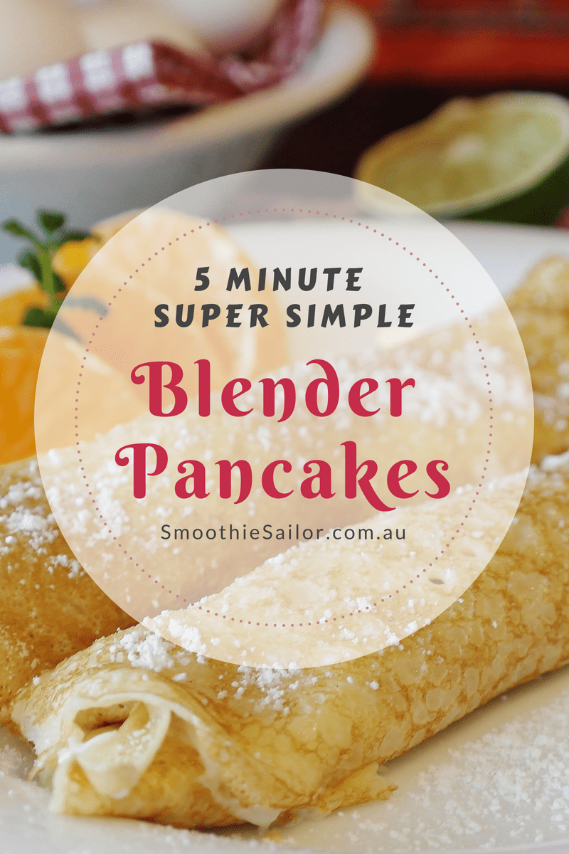 5-minute-super-simple-blender-pancake-recipe