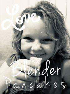 Girls love blender pancakes!